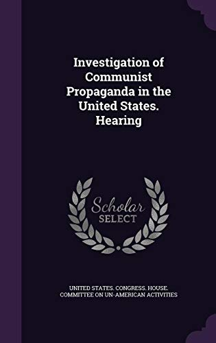 Investigation of Communist Propaganda in the United States. Hearing