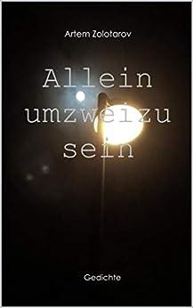 Allein um zwei zu sein: Gedichte (German Edition) by [Zolotarov, Artem]