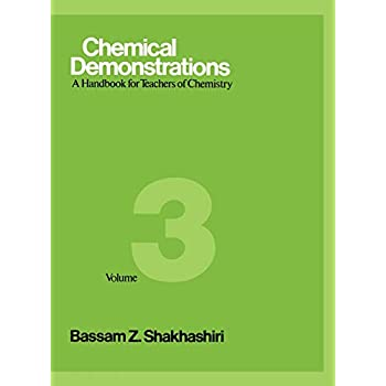 CHEMICAL DEMONSTRATIONS. Volume 3, A handbook for teachers of chemistry, édition en anglais