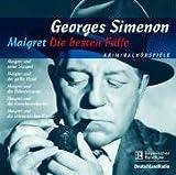 Maigret - Die besten Fälle. 5 CDs: Maigret und der gelbe Hund/Maigret und die Bohnenstange/Maigret und die Groschenschenke/Maigret und seine Skrupel/Maigret und die schrecklichen Kinder