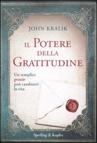 Il potere della gratitudine di John Kralik