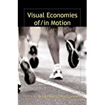 Visual Economies of/In Motion: Sport and Film (Cultural Critique)