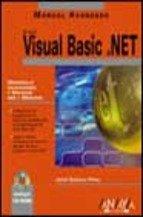 Visual basic.net - manual avanzado - (Manuales Avanzados / Advanced Manuals) por Jorge Serrano Perez