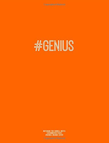 Notebook for Cornell Notes, 120 Numbered Pages, #GENIUS, Orange Cover: For Taking Cornell Notes, Personal Index, 8.5