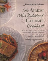 The Almost No Cholesterol Gourmet Cookbook by Seaver, Jeannette M. (1990) Hardcover