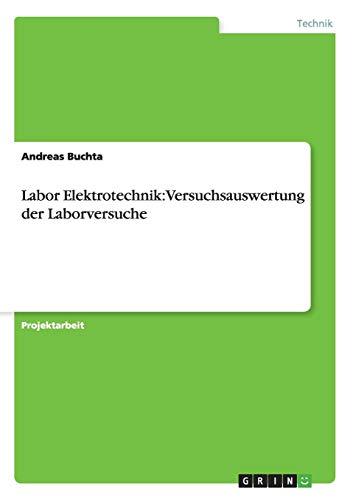 Labor Elektrotechnik: Versuchsauswertung der Laborversuche