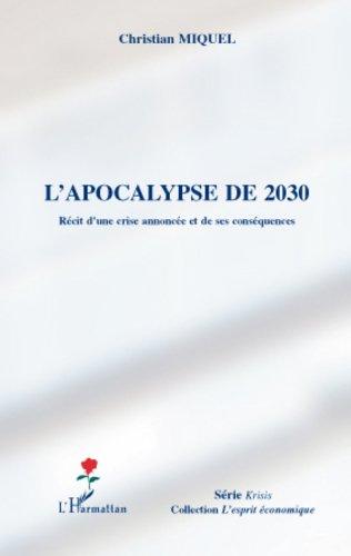L'apocalypse de 2030: Récit d'une crise annoncée et de ses conséquences (L'esprit économique) par Christian Miquel