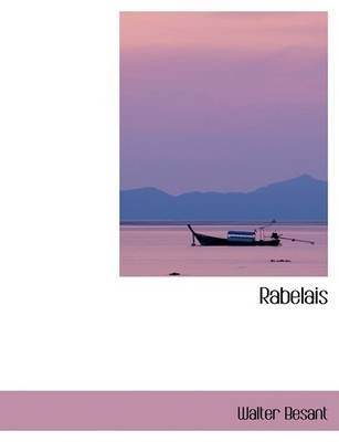 [Rabelais] (By: Walter Besant) [published: August, 2008]