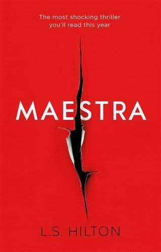 Maestra: The Most Shocking Thriller You'll Read This Year by L. S. Hilton (2016-03-10)