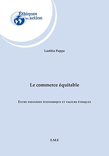 Lire Le commerce équitable ou le capitalisme avec bonne conscience: Entre expansion économique et valeurs éthiques pdf