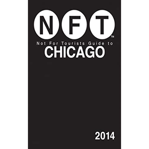 Not For Tourists Guide to Chicago 2014 (Not for Tourists Guidebook)