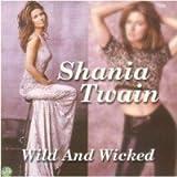 Wild & Wicked by Shania Twain -