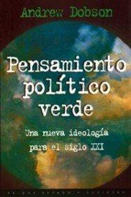 Pensamiento político verde: Una nueva ideología para el siglo XXI (Estado y Sociedad) por Andrew P. Dobson