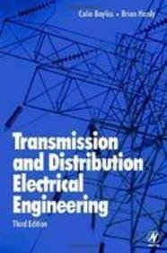 TRANSMISSION AND DISTRIBUTION ELECTRICAL ENGINEERING, 3RD EDITION