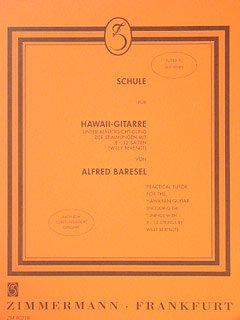 SCHULE FUER HAWAIIGITARRE - arrangiert für Hawaii - Gitarre [Noten / Sheetmusic] Komponist: BARESEL ALFRED