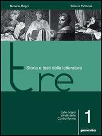 Tre. Storia e testi della letteratura. Per le Scuole superiori: 1