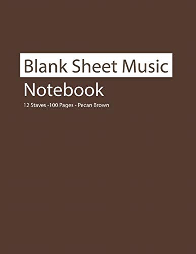 Blank Sheet Music Notebook 12 Staves 100 Pages Pecan Brown