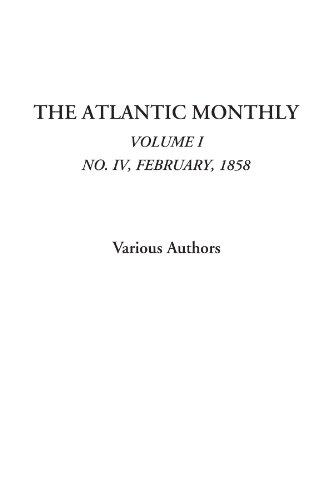 The Atlantic Monthly (Volume I, No. IV, February, 1858): Vol. I, No. IV, February, 1858 por Various Authors