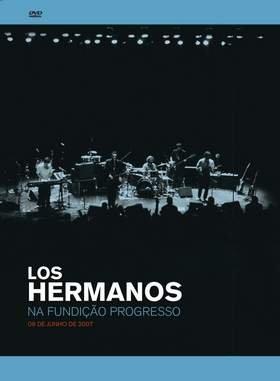 los-hermanos-na-fundicao-progresso-09-de-junho-de-2007
