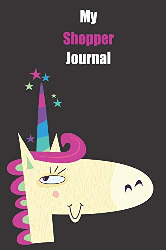 My Shopper Journal: With A Cute Unicorn, Blank Lined Notebook Journal Gift Idea With Black Background Cover -