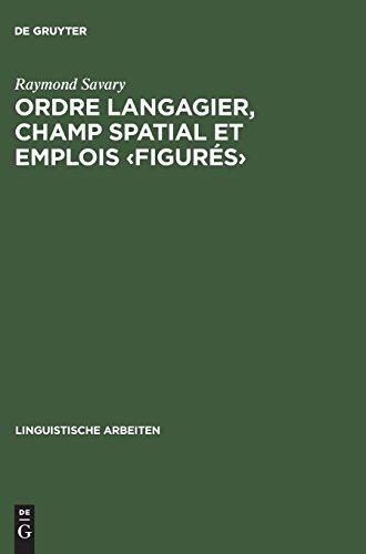 Ordre langagier, champ spatial et emplois ‹figurés›: Prépositions, cas et verbes en allemand et en français (Linguistische Arbeiten, Band 143)