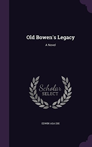 Old Bowen's Legacy: A Novel