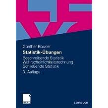 Statistik-Übungen. Beschreibende Statistik. Wahrscheinlichkeitsrechnung. Schließende Statistik.