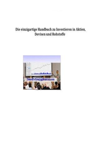 Die einzigartige Handbuch zu Investieren in Aktien, Devisen und Rohstoffe
