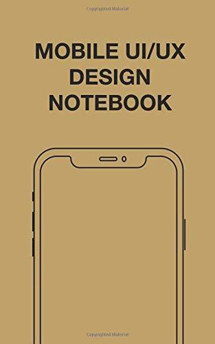 Mobile UI/UX Design Notebook: User Interface Experience Design Mockup & Wireframe Sketchbook - Grid Paper - 110 Pages for Product Designers & Developers por Chris Cadiz