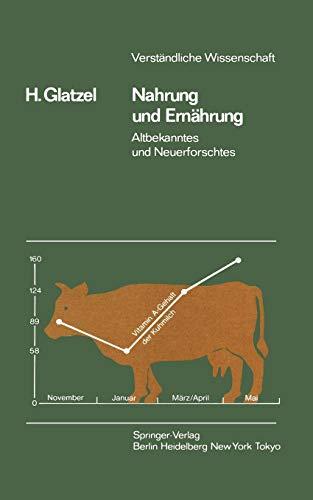 Nahrung und Ernährung: Altbekanntes und Neuerforschtes (Verständliche Wissenschaft (39), Band 39)