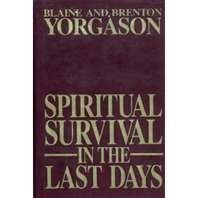 Spiritual Survival in the Last Days by Blaine Yorgason (1999-08-02)