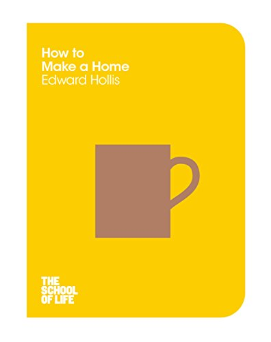 How to Make a Home (The School of Life Book 11) (English Edition)
