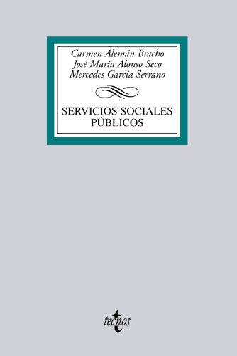 Servicios sociales públicos (Derecho - Biblioteca Universitaria De Editorial Tecnos) por Carmen Alemán Bracho