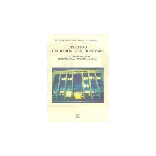 L'istituto Guido Donegani Di Novara. Storia Delle Ricerche Dall'ammoniaca Ai Nuovi Materiali