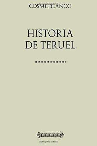 Descargar Libro Cosme Blasco. Historia de Teruel de Cosme Blanco