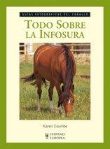 Descargar Libro Todo sobre la infosura (Guías fotográficas del caballo) de Karen Coumbe