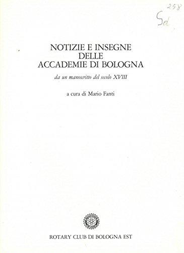 Notizie e insegne delle Accademie di Bologna. Da un manoscritto del secolo XVIII.