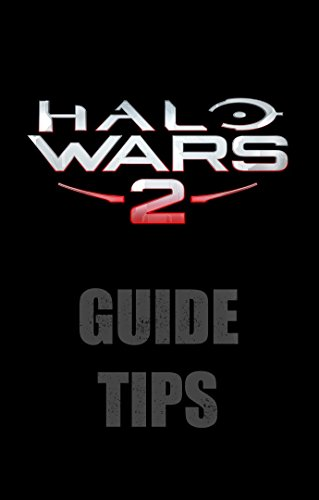 Halo Wars 2 Guide and Tips (English Edition) (Halo Wars Game Guide)