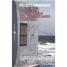 La Lunga Estate Calda Del Commissario Charitos by Petros Markaris (2009-04-17)