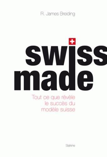 Swiss made : Tout ce que révèle le suc...
