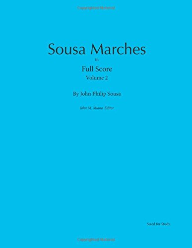 Sousa Marches in Full Score: Volume 2 por John Philip Sousa