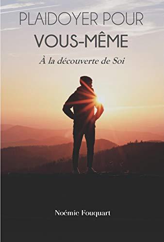 Couverture du livre Plaidoyer pour vous-même: À la découverte de soi