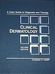 Clinical Dermatology 2nd Edition by Habif, Thomas P. (1990) Hardcover