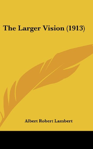The Larger Vision (1913)