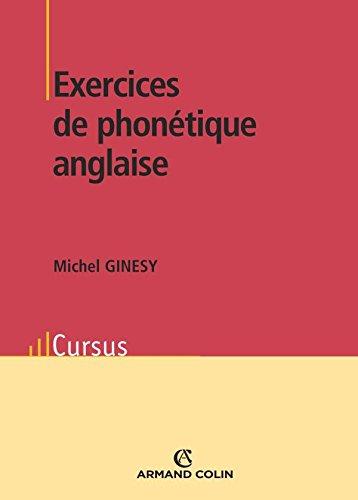 Exercices de phonétique anglaise / Michel Ginesy ; avec la collaboration de D.J. Hirst.- [Paris] : A. Colin , DL 2005
