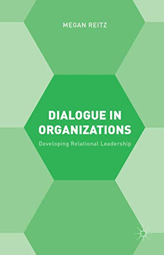 Dialogue in Organizations: Developing Relational Leadership (English Edition)