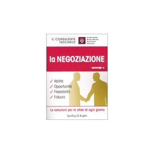 La Negoziazione. Abilità, Opportunità, Flessibilità, Fiducia