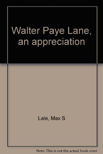 Walter Paye Lane: An Appreciation. par Max S. Lale