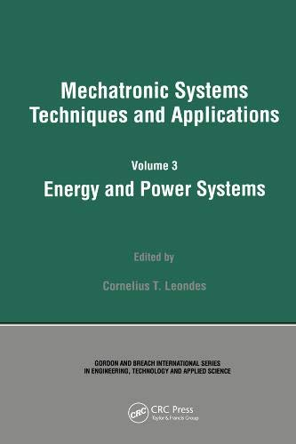 Energy and Power Systems (Mechatronic Systems, Techniques, and Applications)