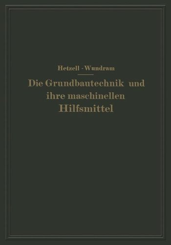 Die Grundbautechnik und ihre maschinellen Hilfsmittel (German Edition)